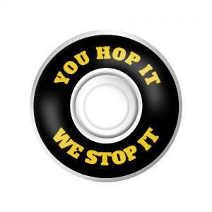 You Hop It, We Stop It wheels